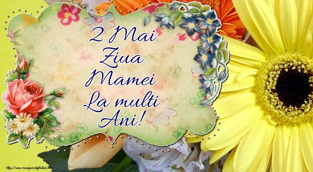 Felicitari de Ziua Mamei - 2 Mai Ziua Mamei La multi Ani!