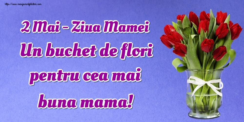 Felicitari de Ziua Mamei - 2 Mai - Ziua Mamei Un buchet de flori pentru cea mai buna mama!