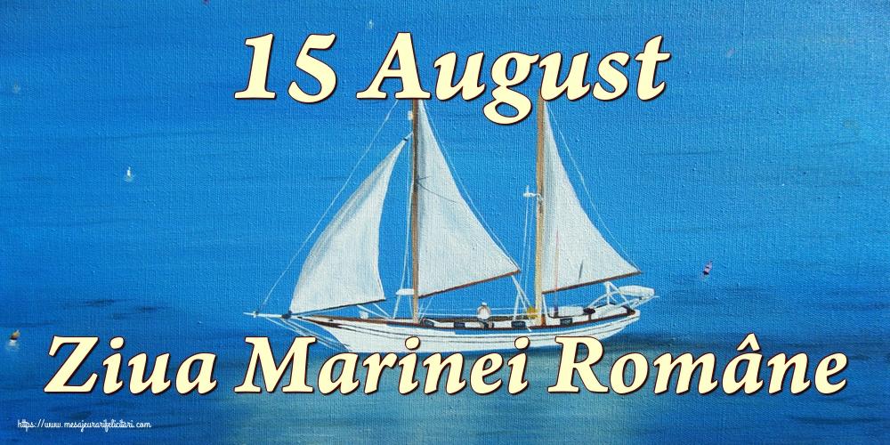 Ziua Marinei 15 August Ziua Marinei Române