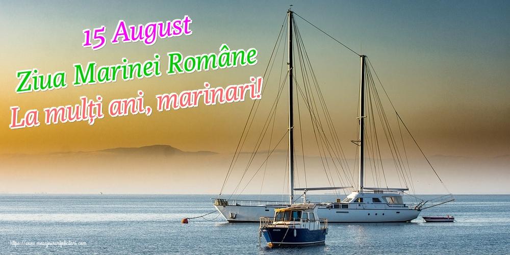 Felicitari de Ziua Marinei - 15 August Ziua Marinei Române La mulți ani, marinari!