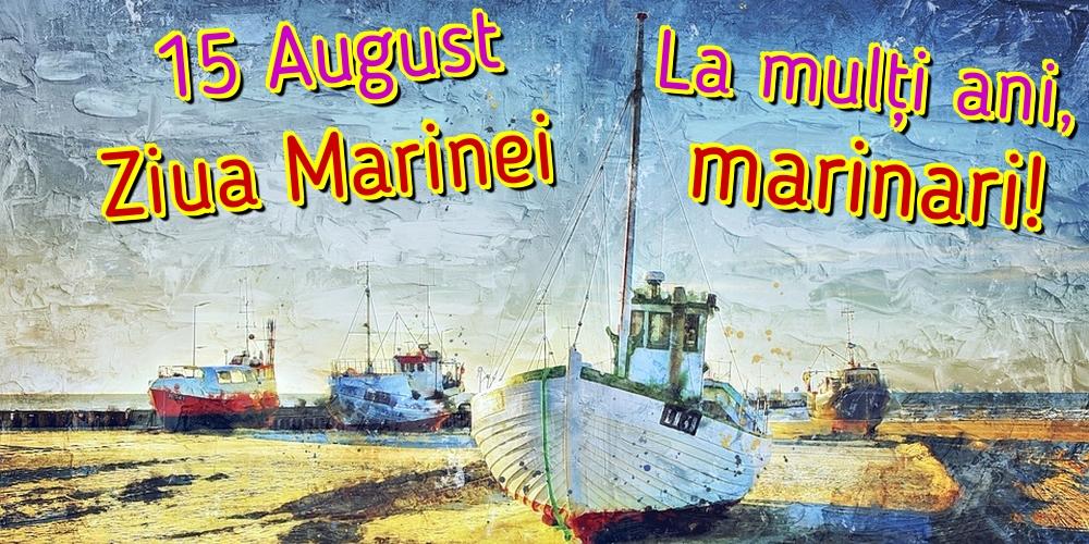 Cele mai apreciate felicitari de Ziua Marinei - 15 August Ziua Marinei La mulți ani, marinari!