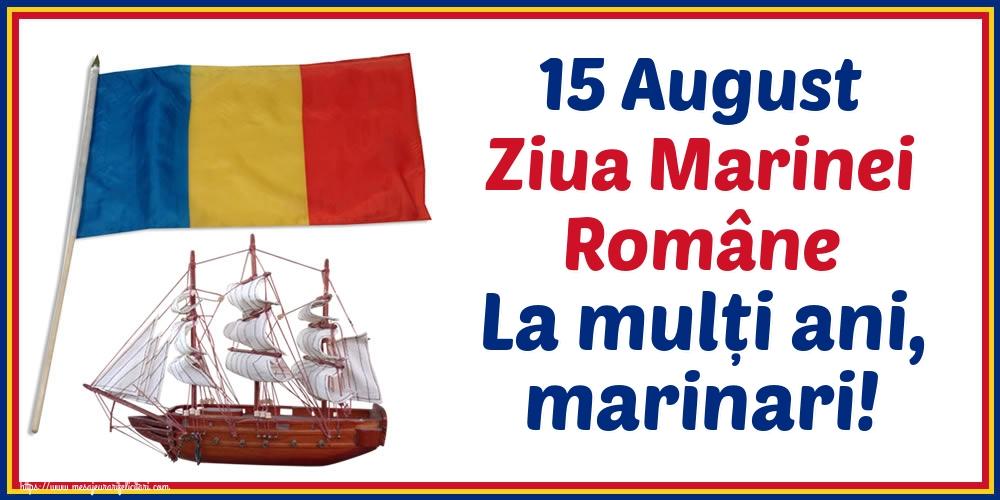 Cele mai apreciate felicitari de Ziua Marinei - 15 August Ziua Marinei Române La mulți ani, marinari!