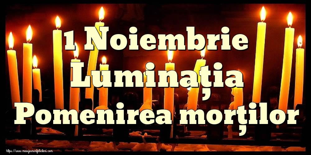 Imagini de Ziua Morţilor - 1 Noiembrie Luminaţia Pomenirea morților