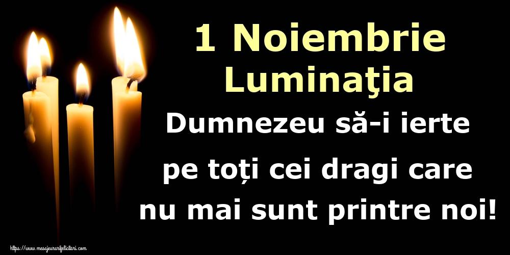 Imagini de Ziua Morţilor - 1 Noiembrie Luminaţia Dumnezeu să-i ierte pe toți cei dragi care nu mai sunt printre noi!