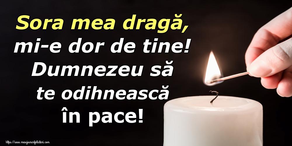 Imagini de Ziua Morţilor - Sora mea dragă, mi-e dor de tine! Dumnezeu să te odihnească în pace!
