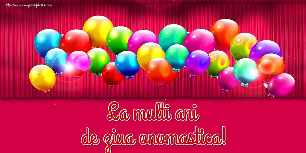 Felicitari de Ziua Numelui - La multi ani de ziua onomastica!