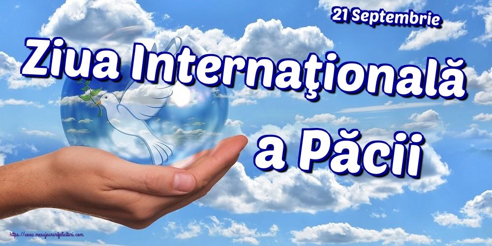 Felicitari de Ziua Internaţională a Păcii - 21 Septembrie Ziua Internaţională a Păcii