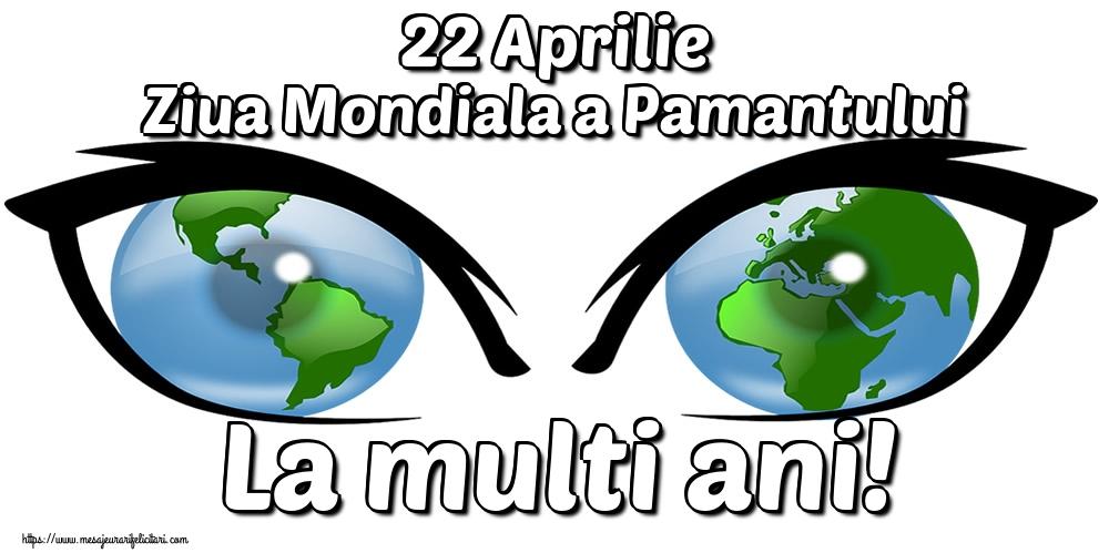 Ziua Pamantului 22 Aprilie Ziua Mondiala a Pamantului La multi ani!