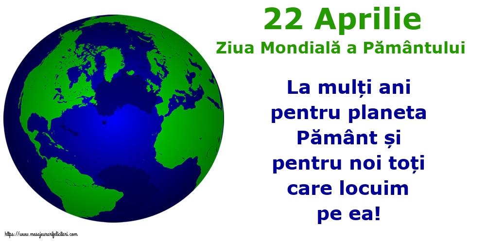 Cele mai apreciate felicitari de Ziua Pamantului - 22 Aprilie - Ziua Mondială a Pământului
