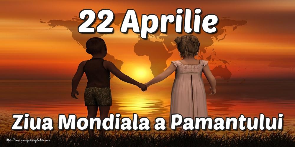 Cele mai apreciate felicitari de Ziua Pamantului - 22 Aprilie Ziua Mondiala a Pamantului