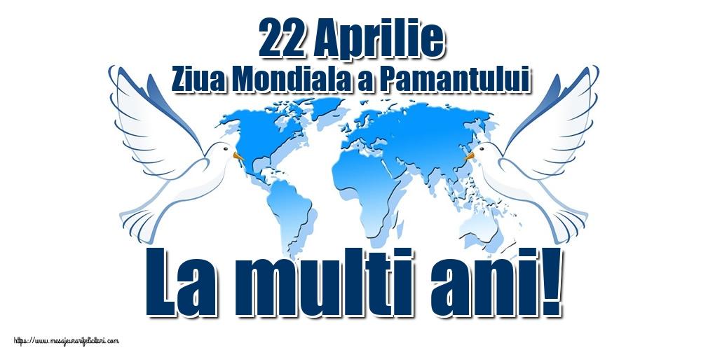 Felicitari de Ziua Pamantului - 22 Aprilie Ziua Mondiala a Pamantului La multi ani! - mesajeurarifelicitari.com