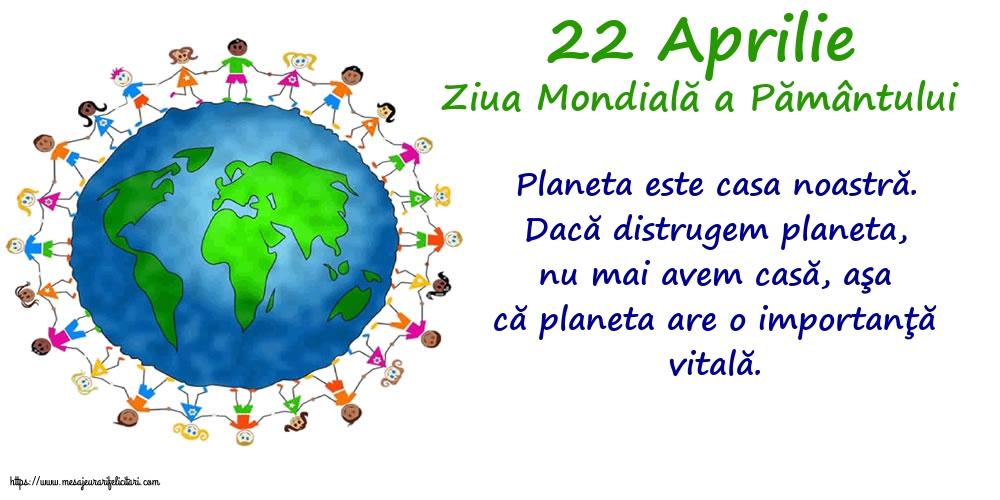 Felicitari de Ziua Pamantului - 22 Aprilie - Ziua Mondială a Pământului