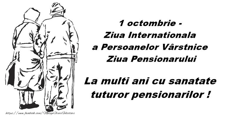 Cele mai apreciate felicitari de Ziua Pensionarului - 1 Octombrie - Ziua Internationala a Pensionarului - La multi ani cu sanatate tututor pensionarilor!