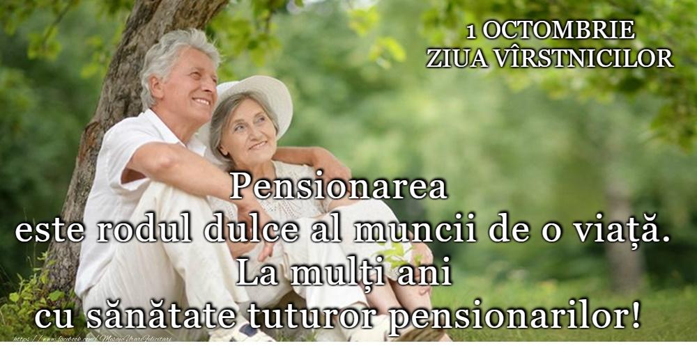 Felicitari de Ziua Pensionarului - La mulți ani de Ziua Pensionarului! - mesajeurarifelicitari.com