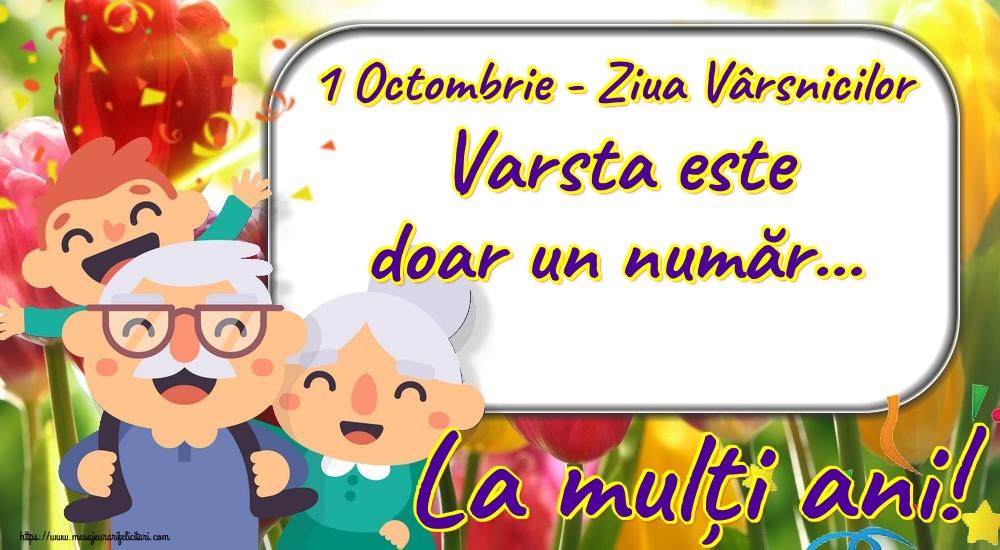 Felicitari de Ziua Pensionarului - 1 Octombrie - Ziua Vârsnicilor Varsta este doar un număr... La mulți ani! - mesajeurarifelicitari.com