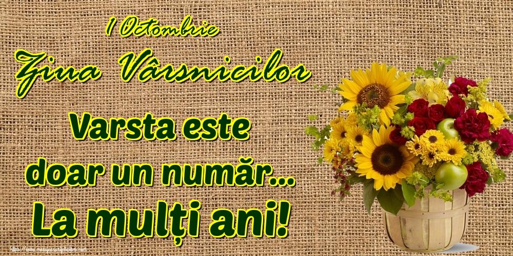 Felicitari de Ziua Pensionarului - 1 Octombrie Ziua Vârsnicilor Varsta este doar un număr... La mulți ani!