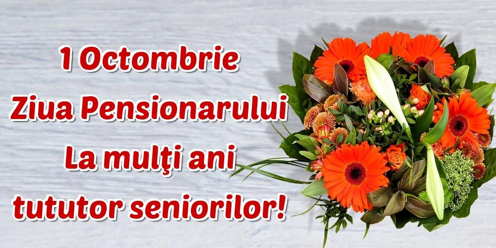 Ziua Pensionarului 1 Octombrie Ziua Pensionarului La mulţi ani tututor seniorilor!