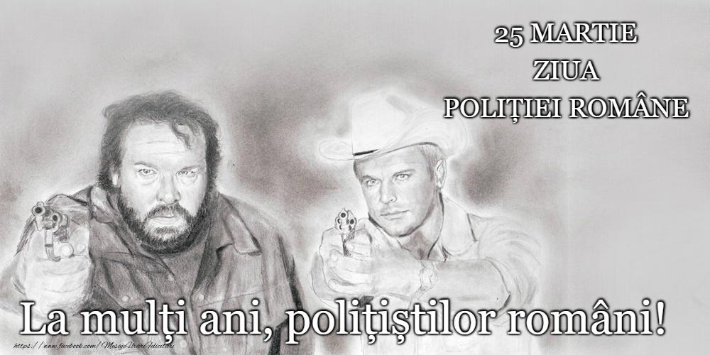 Felicitari de Ziua Poliţiei - 25 Martie - La mulți ani de Ziua Poliţiei Române!