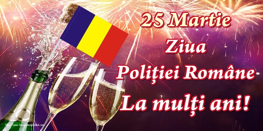 Felicitari de Ziua Poliţiei - 25 Martie Ziua Poliţiei Române La mulți ani!