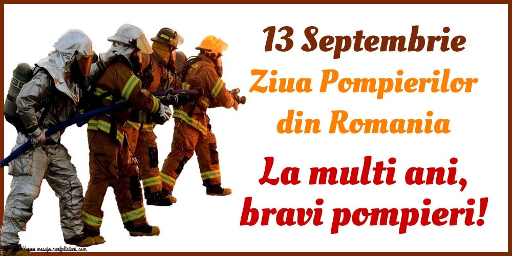 Felicitari de Ziua Pompierilor - 13 Septembrie Ziua Pompierilor din Romania  La multi ani, bravi pompieri! - mesajeurarifelicitari.