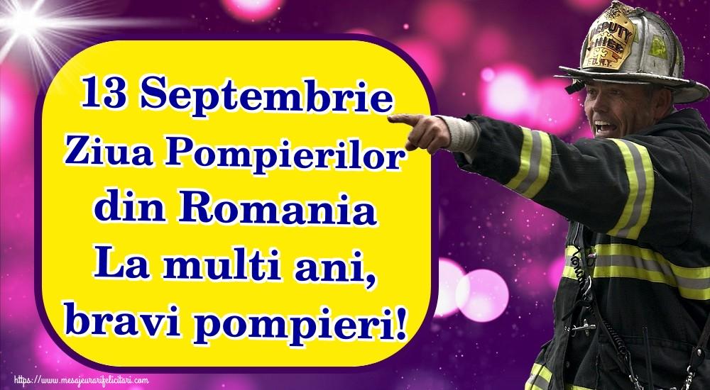 Felicitari de Ziua Pompierilor - 13 Septembrie Ziua Pompierilor din Romania La multi ani, bravi pompieri! - mesajeurarifelicitari.com