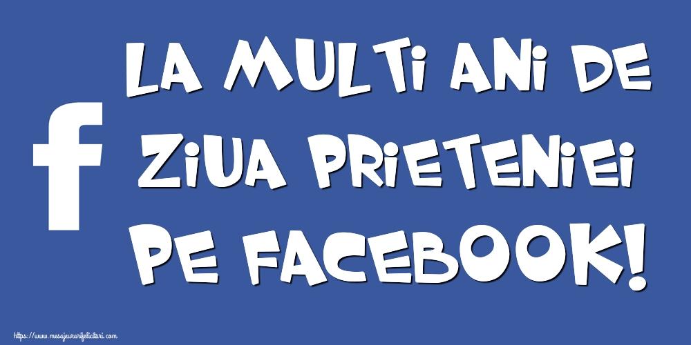 Felicitari de Ziua Prieteniei - La multi ani de Ziua Prieteniei pe facebook!