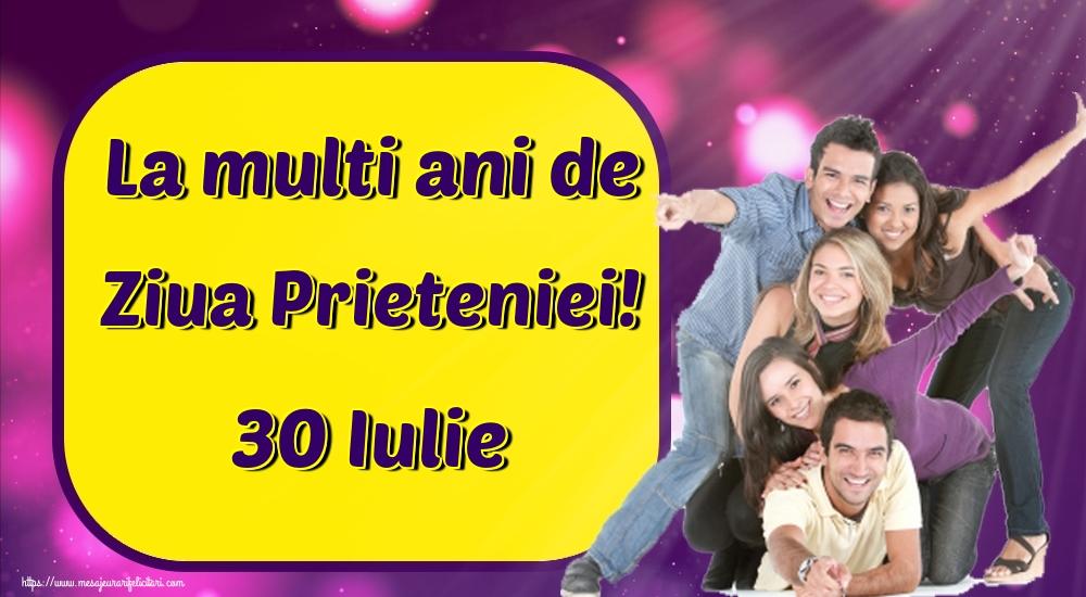 Ziua Internationala a Prieteniei La multi ani de Ziua Prieteniei! 30 Iulie