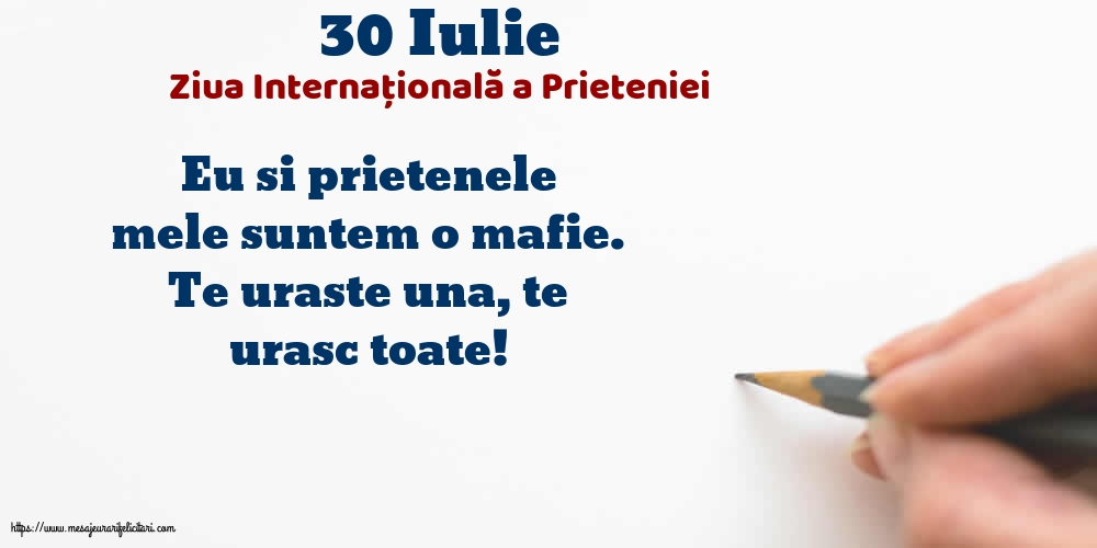 Felicitari de Ziua Internationala a Prieteniei - 30 Iulie - Ziua Internațională a Prieteniei