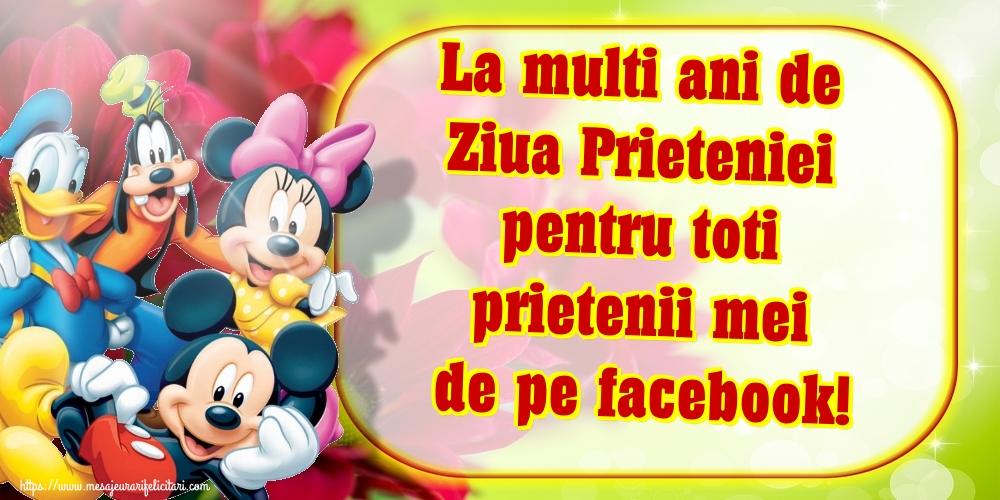 Felicitari de Ziua Internationala a Prieteniei - La multi ani de Ziua Prieteniei pentru toti prietenii mei de pe facebook!