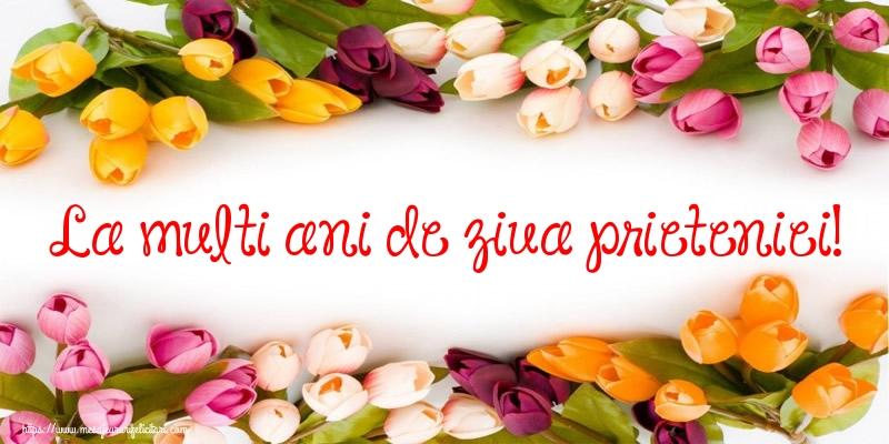 Felicitari de Ziua Internationala a Prieteniei - La multi ani de ziua prieteniei!