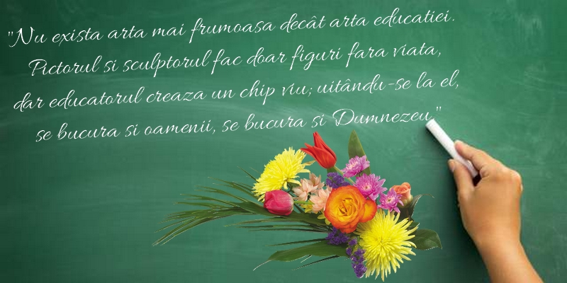 Felicitari de Ziua Profesorului - Nu există artă mai frumoasă decât arta educaţiei.