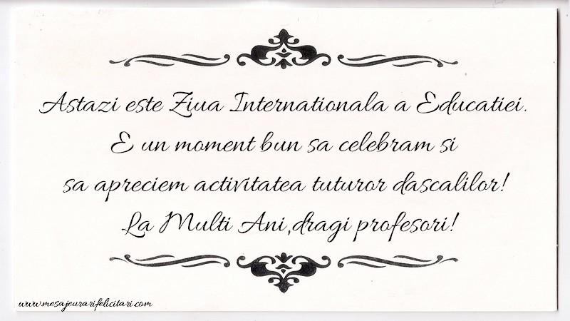 Felicitari de Ziua Profesorului - Astazi este Ziua Internationala a Educatiei.
