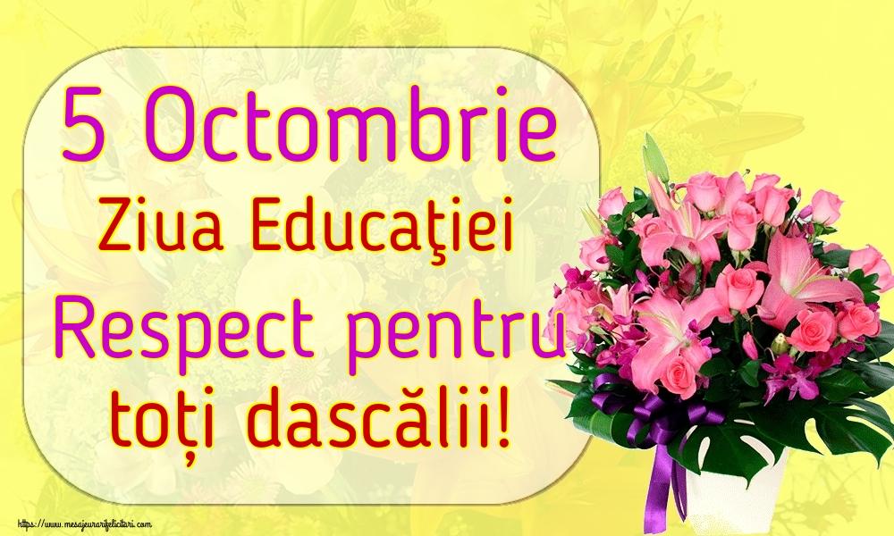 Felicitari de Ziua Profesorului - 5 Octombrie Ziua Educaţiei Respect pentru toți dascălii! - mesajeurarifelicitari.com