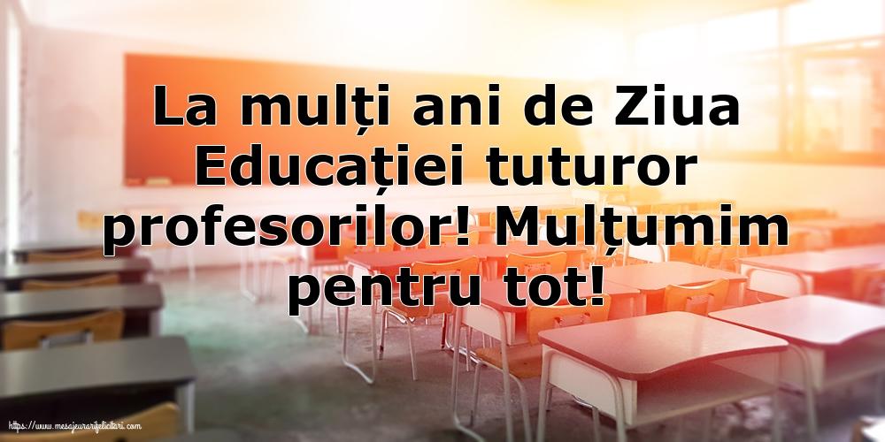 Felicitari de Ziua Profesorului cu mesaje - La mulți ani de Ziua Educației tuturor profesorilor!