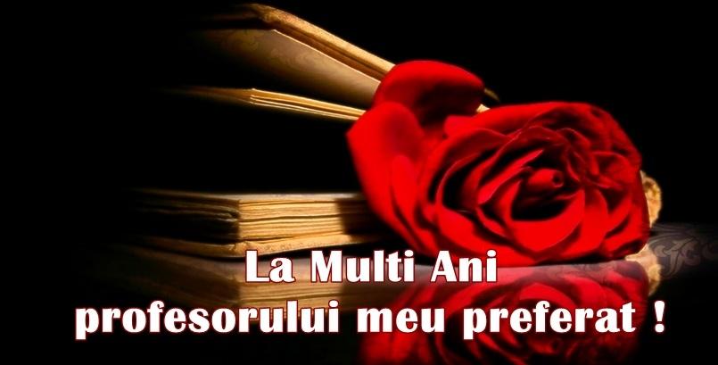 Cele mai apreciate felicitari de Ziua Profesorului cu trandafiri - La multi ani profesorul meu preferat!