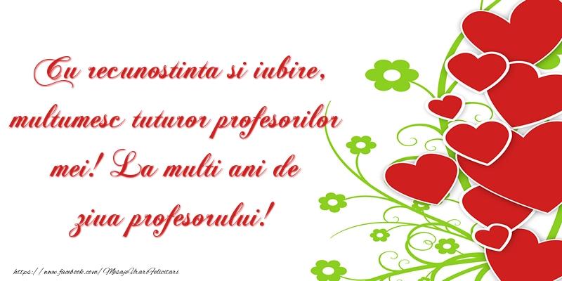 Felicitari de Ziua Profesorului - Cu recunostinta si iubire, multumesc tuturor profesorilor mei! La multi ani de ziua profesorului! - mesajeurarifelicitari.com