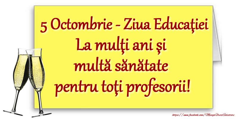 Felicitari de Ziua Profesorului - 5 Octombrie - Ziua Educaţiei La mulţi ani şi multă sănătate pentru toţi profesorii! - mesajeurarifelicitari.com