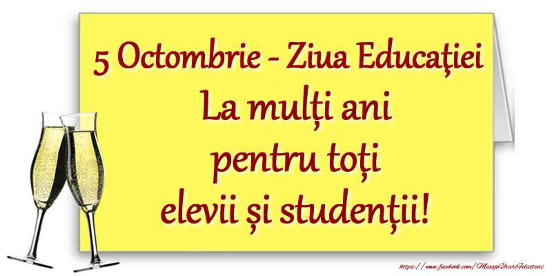 Cele mai apreciate felicitari de Ziua Profesorului cu sampanie - 5 Octombrie - Ziua Educaţiei La mulți ani pentru toți elevii și studenții!