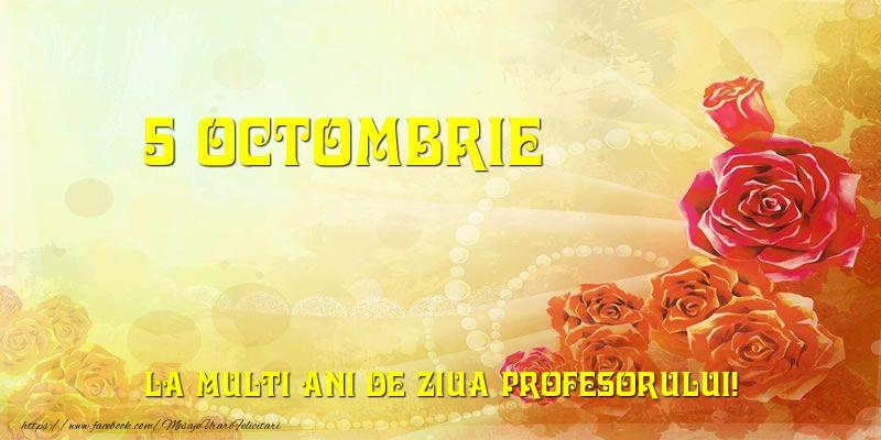 Felicitari de Ziua Profesorului - 5 Octombrie La multi ani de ziua profesorului!