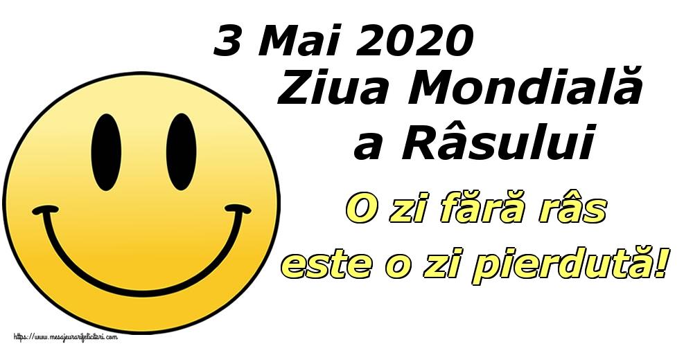 Felicitari de Ziua Râsului - 3 Mai 2020 Ziua Mondială a Râsului O zi fără râs este o zi pierdută!