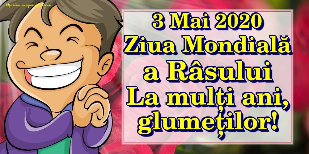Felicitari de Ziua Râsului - 3 Mai 2020 Ziua Mondială a Râsului La mulți ani, glumeților!