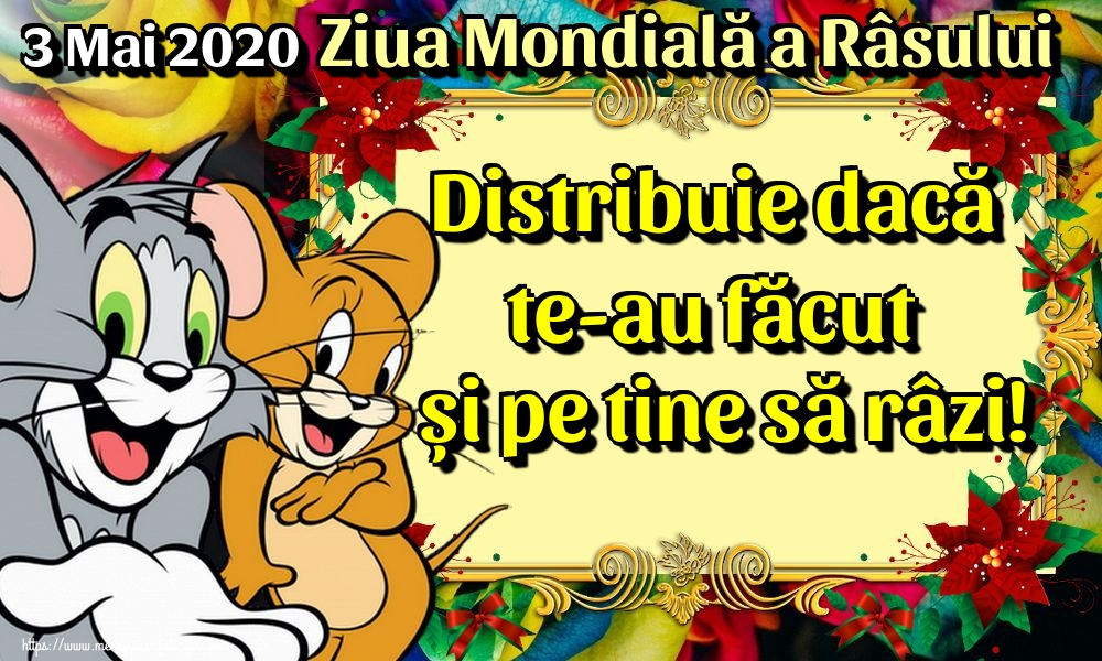 Felicitari de Ziua Râsului - 3 Mai 2020 Ziua Mondială a Râsului Distribuie dacă te-au făcut și pe tine să râzi! - mesajeurarifelicitari.com