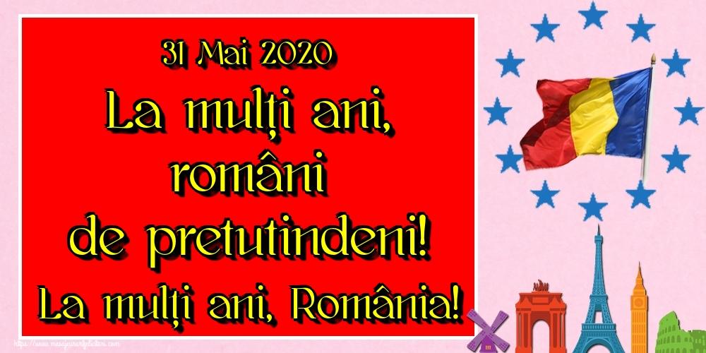 Felicitari de Ziua Românilor de Pretutindeni - 31 Mai 2020 La mulți ani, români de pretutindeni! La mulți ani, România!