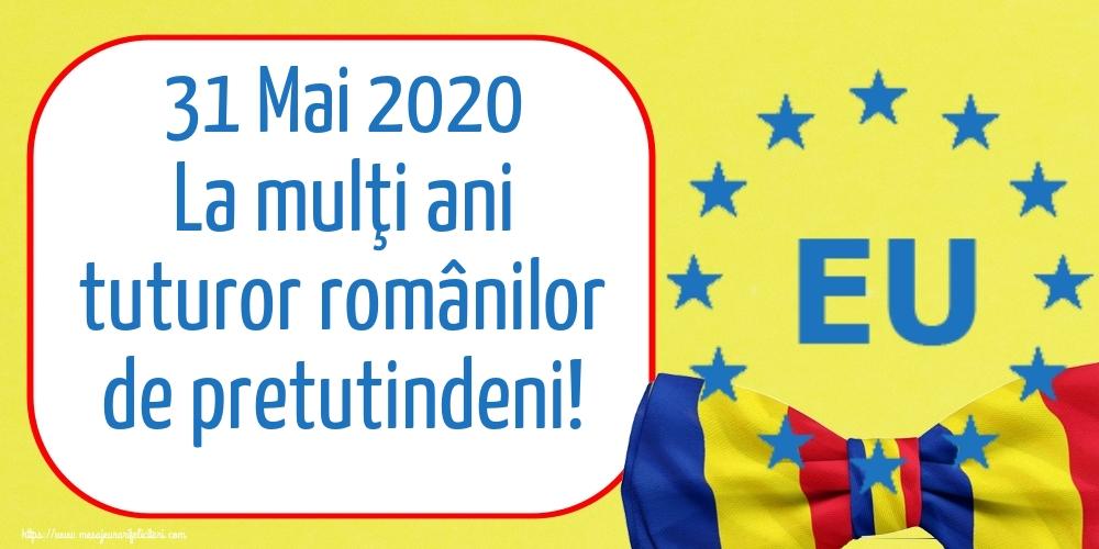 Felicitari de Ziua Românilor de Pretutindeni - 31 Mai 2020 La mulţi ani tuturor românilor de pretutindeni!