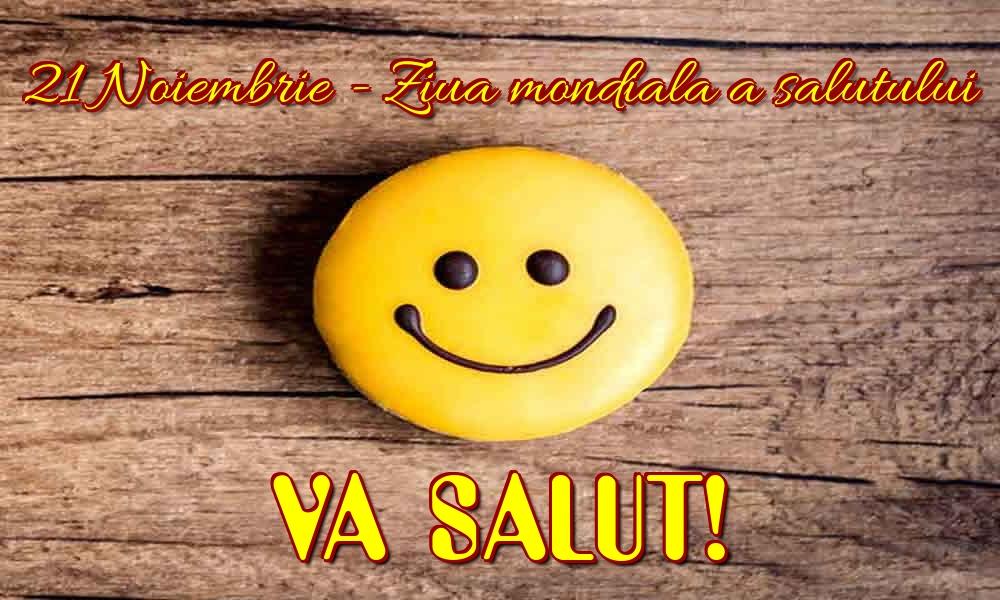 Felicitari de Ziua salutului - 21 Noiembrie - Ziua mondiala a salutului VA SALUT!