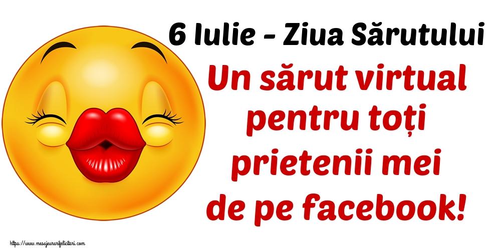 Ziua Sărutului 6 Iulie - Ziua Sărutului Un sărut virtual pentru toți prietenii mei de pe facebook!