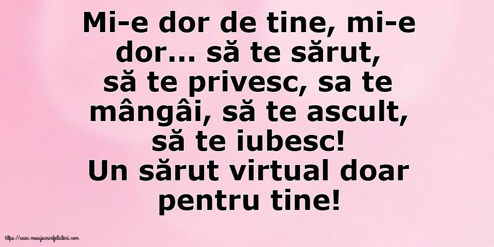 Un sărut virtual doar pentru tine!