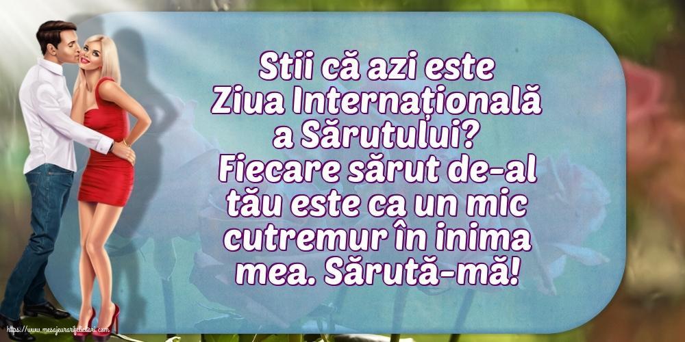 Felicitari de Ziua Sarutului cu mesaje - Stii că azi este Ziua Internațională a Sărutului?