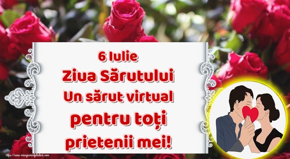 6 Iulie Ziua Sărutului Un sărut virtual pentru toți prietenii mei!