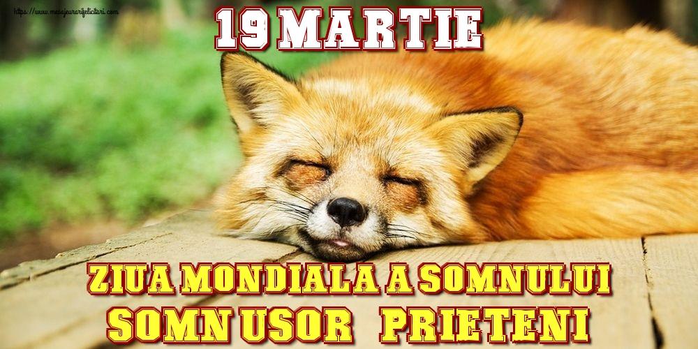 Felicitari de Ziua Somnului - 19 Martie Ziua Mondiala a Somnului Somn usor, prieteni!